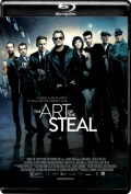 The Art of the Steal (2013) 1080p Poster