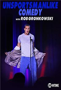Unsportsmanlike Comedy with Rob Gronkowski (2018) 1080p poster