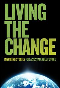 Living the Change: Inspiring Stories for a Sustainable Future (2018) 1080p Poster