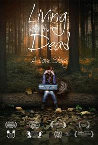 Living with the Dead: A Love Story (2015) 1080p Poster