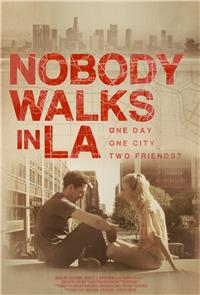 Nobody Walks in L.A. (2015) 1080p Poster
