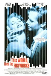 This World, Then the Fireworks (1997) 1080p Poster
