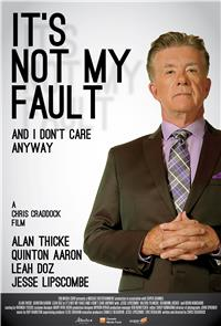 It's Not My Fault and I Don't Care Anyway (2017) 1080p Poster