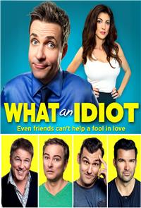 What An Idiot (2016) 1080p poster