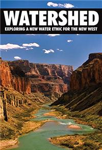 Watershed: Exploring a New Water Ethic for the New West (2012) 1080p poster