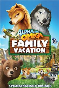 Alpha and Omega 5: Family Vacation (2015) 1080p poster
