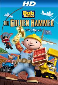 Bob the Builder: Legend of the Golden Hammer (2010) 1080p Poster