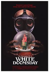 I'm Dreaming of a White Doomsday (2017) 1080p Poster