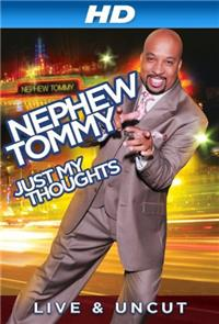 Nephew Tommy: Just My Thoughts (2011) 1080p Poster