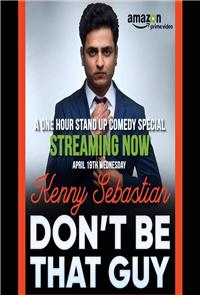 Kenny Sebastian : Don't Be That Guy (2017) 1080p Poster