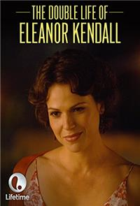 The Double Life of Eleanor Kendall (2008) Poster