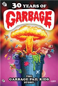 30 Years of Garbage: The Garbage Pail Kids Story (2017) 1080p Poster