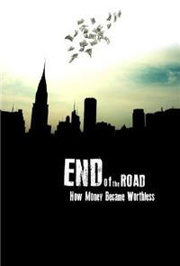 End of the Road: How Money Became Worthless (2012) 1080p Poster