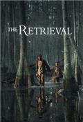 The Retrieval (2013) 1080P Poster