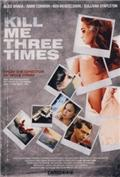 Kill Me Three Times (2014) Poster