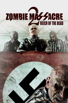 Zombie Massacre 2: Reich of the Dead (2015) Poster