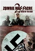 Zombie Massacre 2: Reich of the Dead (2015) 1080P Poster
