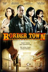 Border Town (2008) Poster