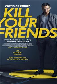 Kill Your Friends (2016) 1080p Poster