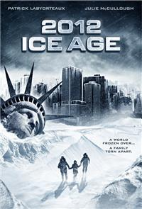 2012: Ice Age (2011) Poster