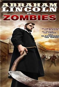 Abraham Lincoln Vs. Zombies (2012) 1080p Poster
