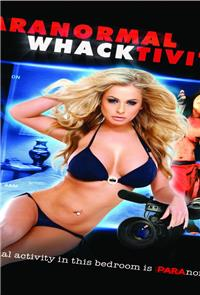 Paranormal Whacktivity (2013) 1080p Poster