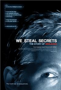 We Steal Secrets: The Story Of Wikileaks (2013) 1080p Poster