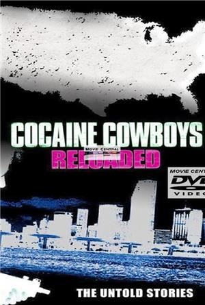 Cocaine Cowboys: Reloaded (2014) Poster