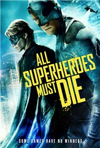 All Superheroes Must Die (2013) 1080p Poster