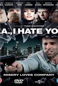 L.A., I Hate You (2011) 1080p Poster