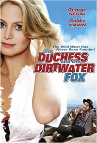 The Duchess and the Dirtwater Fox (1976) Poster