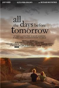All the Days Before Tomorrow (2007) Poster