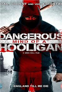 Dangerous Mind of a Hooligan (2014) Poster