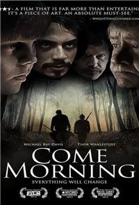 Come Morning (2012) 1080p Poster