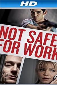 Not Safe For Work (2013) 1080p Poster