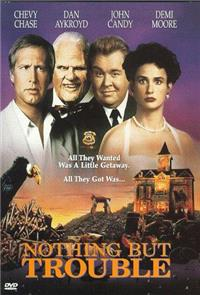 Nothing but Trouble (1991) Poster