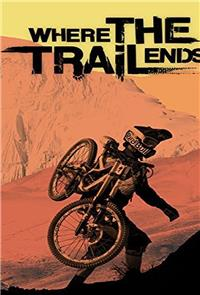 Where the Trail Ends (2012) 1080p Poster
