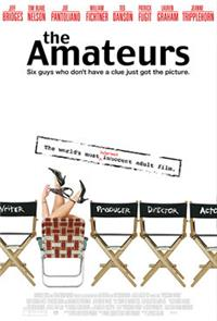 The Amateurs (The Moguls) (Dirty Movie) (2005) Poster