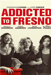 Addicted To Fresno (2015) 1080p Poster