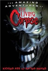The Amazing Adventures of the Living Corpse (2012) Poster