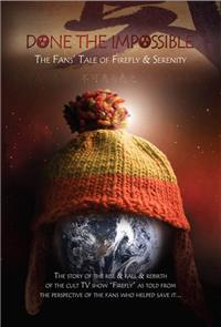 Done the Impossible: The Fans' Tale of 'Firefly' and 'Serenity' (2006) Poster