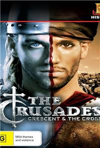 The Crusades: Crescent & the Cross (2005) 1080p Poster