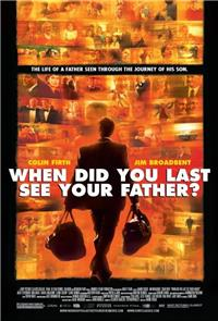 When Did You Last See Your Father? (2007) Poster