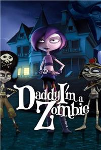 Daddy, I'm A Zombie (2012) 1080p Poster
