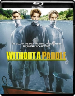 Without a Paddle (2004) 1080p Poster