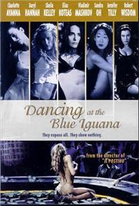 Dancing at the Blue Iguana (2000) Poster