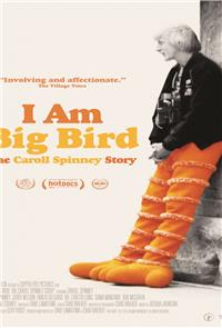 I Am Big Bird: The Caroll Spinney Story (2015) Poster