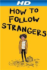 How to Follow Strangers (2013) Poster