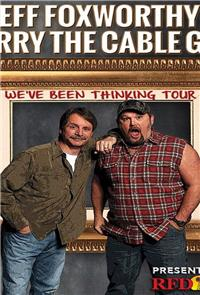 Jeff Foxworthy & Larry the Cable Guy: We've Been Thinking (2016) Poster