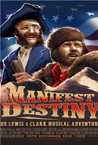 Manifest Destiny: The Lewis & Clark Musical Adventure (2016) Poster